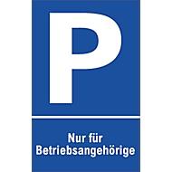 Parkplatzschilder, Nur für Betriebsangehörige